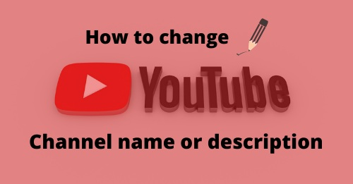 How to change YouTube channel name or description