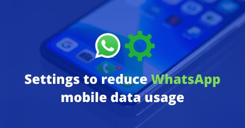 Settings to reduce WhatsApp mobile data usage