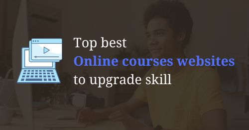 Top best Online courses websites to upgrade skill