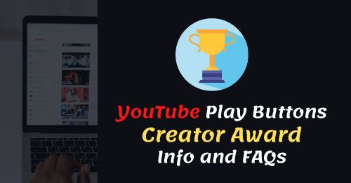 YouTube Play Buttons Creator Award Info and FAQs