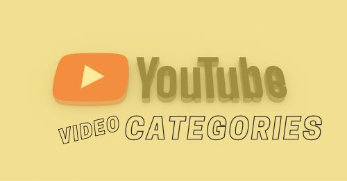 YouTube video Categories Guide