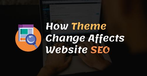 How Theme Change Affects Website SEO