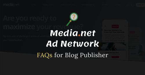 Media.net Ad Network FAQs for Blog Publisher