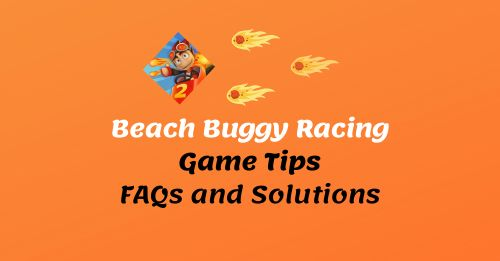 Beach Buggy Racing game Tips and FAQs