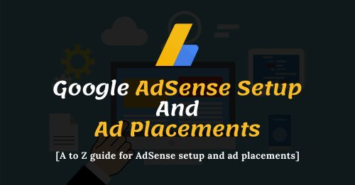Google AdSense Setup And Ad Placements