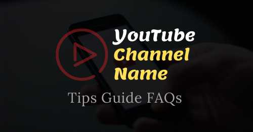 YouTube channel name Tips Guide and FAQs