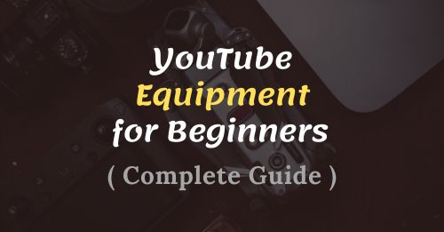 YouTube Equipment for Beginners