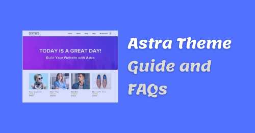 Astra Theme Guide and FAQs