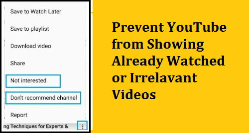 Prevent YouTube Showing Watched or Irrelavant Videos